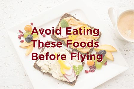 Foods to avoid before flying